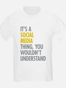 Its A Social Media Thing T-Shirt