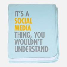 Its A Social Media Thing baby blanket