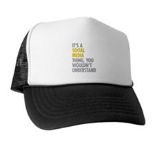 Its A Social Media Thing Trucker Hat