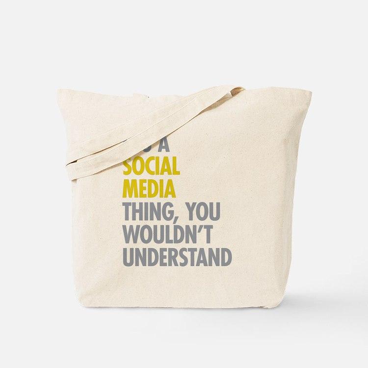 Its A Social Media Thing Tote Bag