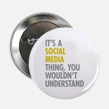 """Its A Social Media Thing 2.25"""" Button"""