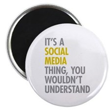 Its A Social Media Thing Magnet