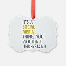Its A Social Media Thing Ornament