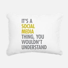 Its A Social Media Thing Rectangular Canvas Pillow