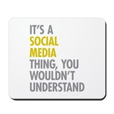 Its A Social Media Thing Mousepad