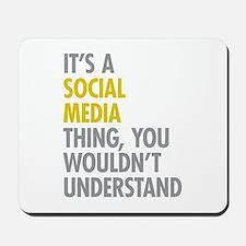 Its A Social Media Thing Mousepad