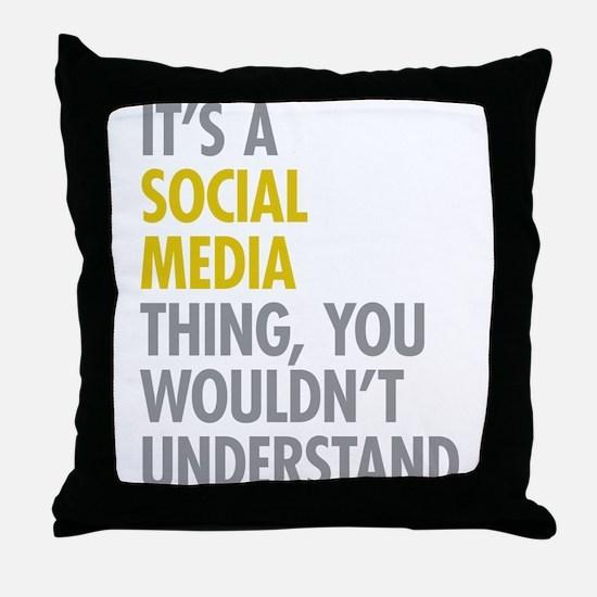 Its A Social Media Thing Throw Pillow