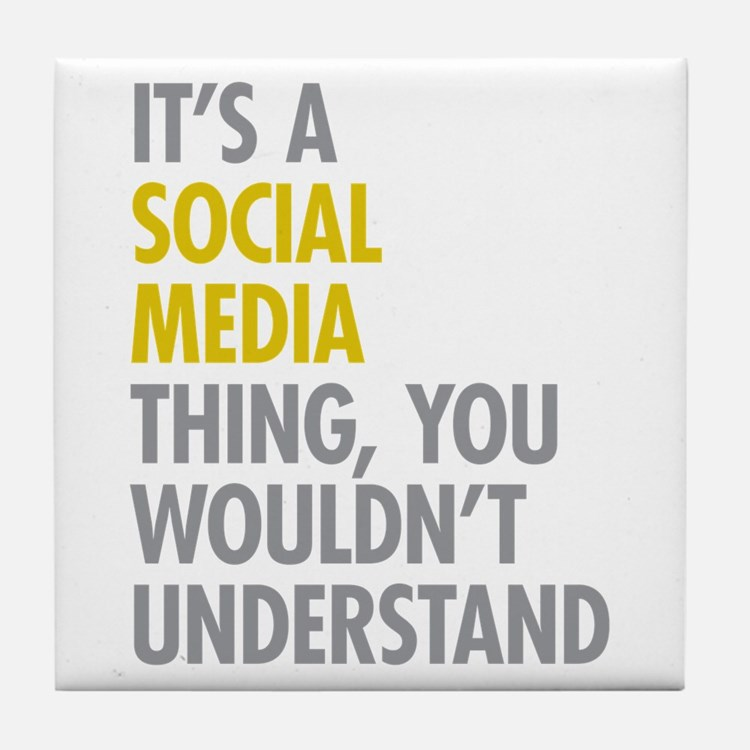 Its A Social Media Thing Tile Coaster