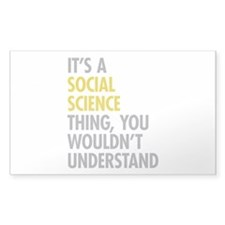 Its A Social Science Thing Decal