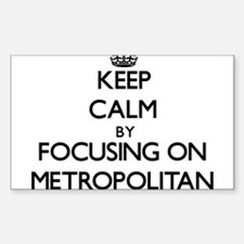 Keep Calm by focusing on Metropolitan Decal