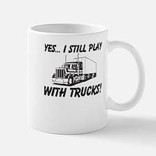 Yes I Still Play With Trucks Large Mug Mugs