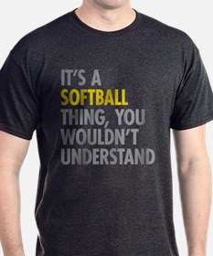Its A Softball Thing T-Shirt