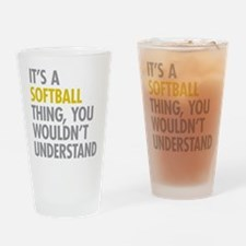 Its A Softball Thing Drinking Glass