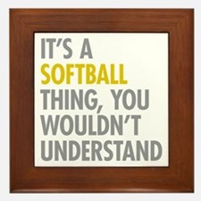 Its A Softball Thing Framed Tile
