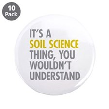 "Soil Science Thing 3.5"" Button (10 pack)"