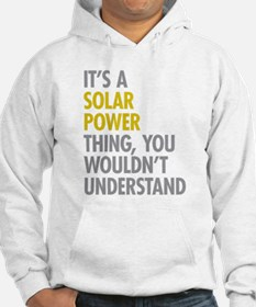 Its A Solar Power Thing Hoodie