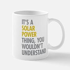 Its A Solar Power Thing Mug