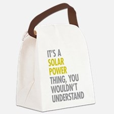 Its A Solar Power Thing Canvas Lunch Bag
