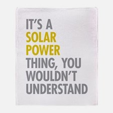 Its A Solar Power Thing Throw Blanket