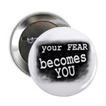Your Fear Becomes You (Button)