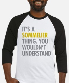 Its A Sommelier Thing Baseball Jersey