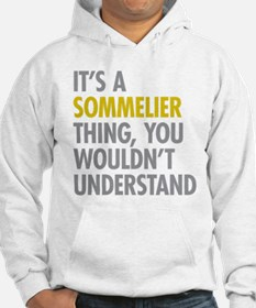 Its A Sommelier Thing Hoodie