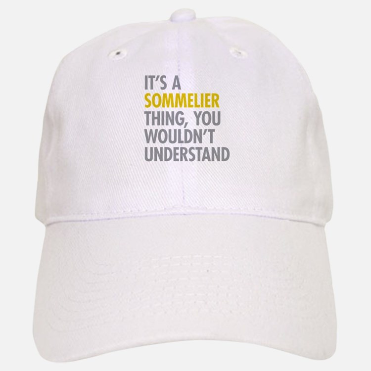 Its A Sommelier Thing Baseball Baseball Cap