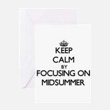 Keep Calm by focusing on Midsummer Greeting Cards