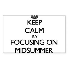 Keep Calm by focusing on Midsummer Decal