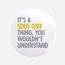 """Its A Sous Chef Thing 3.5"""" Button"""