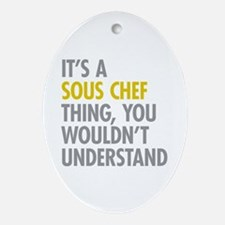 Its A Sous Chef Thing Ornament (Oval)