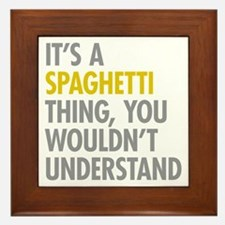 Its A Spaghetti Thing Framed Tile