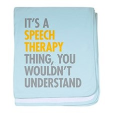 Its A Speech Therapy Thing baby blanket