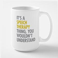 Its A Speech Therapy Thing Mug