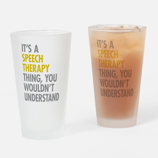 Its A Speech Therapy Thing Drinking Glass