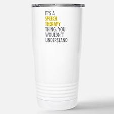 Its A Speech Therapy Th Travel Mug