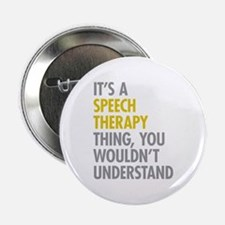 "Its A Speech Therapy Thing 2.25"" Button"