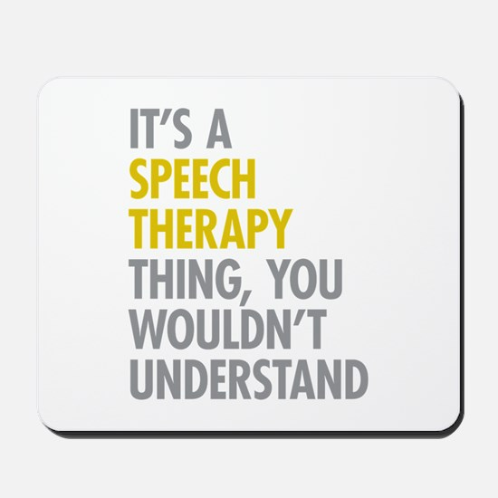 Its A Speech Therapy Thing Mousepad