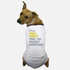 Its A Speech Therapy Thing Dog T-Shirt