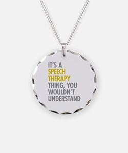 Its A Speech Therapy Thing Necklace