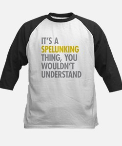 Its A Spelunking Thing Tee