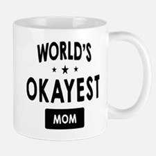World's Okayest Mom Mugs