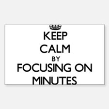 Keep Calm by focusing on Minutes Decal