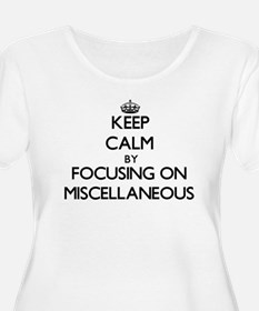 Keep Calm by focusing on Miscell Plus Size T-Shirt