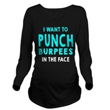 Punch Burpees In The Face Long Sleeve Maternity T-