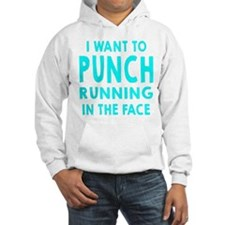 I Want To Punch Running In The Face Hoodie
