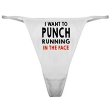 I Want To Punch Running In The Face Classic Thong