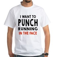 I Want To Punch Running In The Face T-Shirt