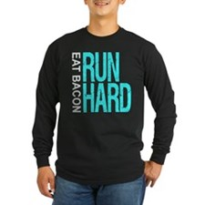 Run Hard Eat Bacon Long Sleeve T-Shirt