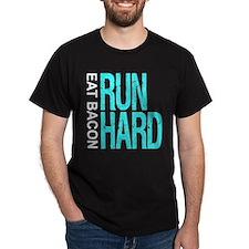 Run Hard Eat Bacon T-Shirt